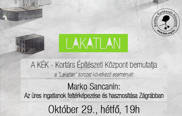 LAKATLAN: Marko Sancanin – Mapping and reusing abandoned spaces in Zagreb