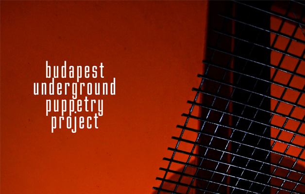 BUDAPEST UNDERGROUND PUPPETRY PROJECT –