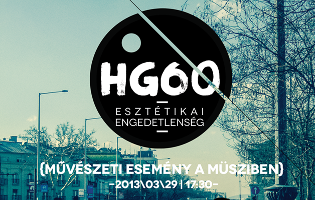 """""""HG60 – Esztétikai Engedetlenség"""""""