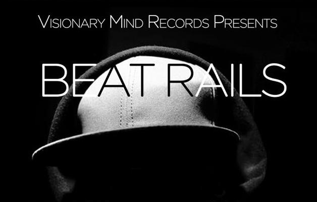 Visionary Mind Rec. presents: BEAT _ RAILS