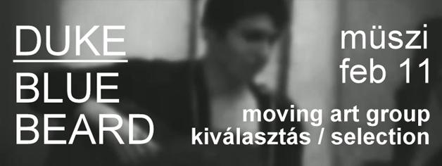 Duke Bluebeard koncert // Moving Art Group // Kiválasztás / Selection