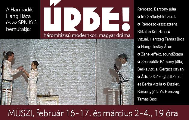 ŰRBE! háromfázisú modernkori magyar dráma
